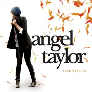 Angel Taylor Love Travels