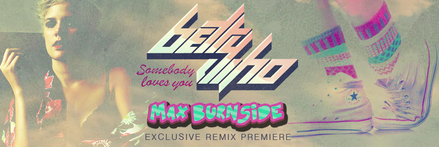 Remix Premiere: Betty Who – Somebody Loves You (Max Burnside Remix)