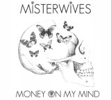 POP Cover + Download: MisterWives – Money On My Mind