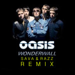 Download: Oasis – Wonderwall (Sava&Razz Remix)