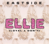 Discover: Eastside – Ellie (Don't x Loyal Cover)