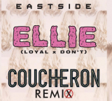 Remix Premiere: Eastside – Ellie (Loyal x Dont) (Coucheron Remix)