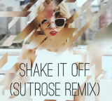 Download: Taylor Swift – Shake It Off (sutrose Remix)