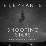 Download: Elephante – Shooting Stars (Bag Raiders Cover)