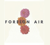 Discover: Foreign Air – Free Animal