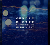 Premiere: Jasper Dietze ft. Aaron Richards – In The Night