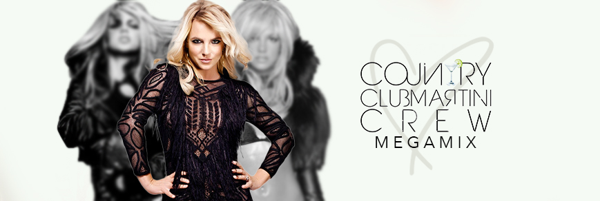 Britney Spears X Country Club Martini Crew Megamix